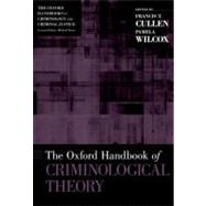 The Oxford Handbook of Criminological Theory,9780199747238
