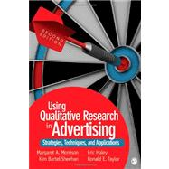 Using Qualitative Research in Advertising : Strategies, Techniques, and Applications,9781412987240