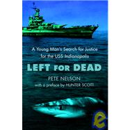 Left for Dead: A Young Man's Search for Justice for the Uss ..., 9781435287242  