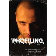 Profiling : The Psychology of Catching Killers, 9781554077250  