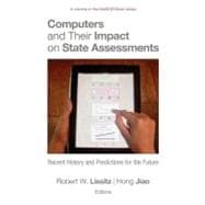 Computers and Their Impact on State Assessments : Recent His..., 9781617357251