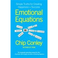 Emotional Equations : Simple Truths for Creating Happiness a..., 9781451607253