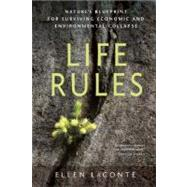Life Rules : Nature's Blueprint for Surviving Economic and E..., 9780865717268