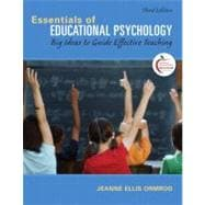 Essentials of Educational Psychology : Big Ideas to Guide Effective Teaching