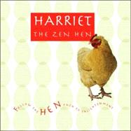 Harriet the Zen Hen : Follow the Hen Path to Enlightenment, 9780740757280