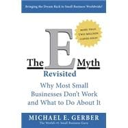 The E-Myth Revisited: Why Most Small Businesses Don't Work and What to Do About It,9780887307287