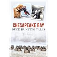 Chesapeake Bay Duck Hunting Tales by Marshall, C. L.