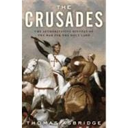 The Crusades: The Authoritative History of the War for the H..., 9780060787288