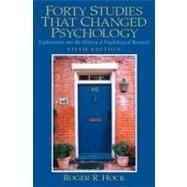 Forty Studies that Changed Psychology : Explorations into the History of Psychological Research,9780131147294