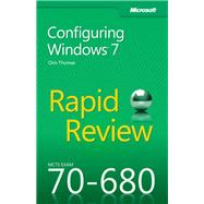 McTs 70-680 Rapid Review - Configuring Windows 7,9780735657298