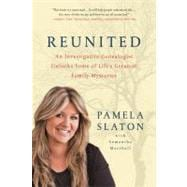 Reunited An Investigative Genealogist Unlocks Some of Life's Greatest Family Mysteries,9780312617325