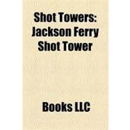 Shot Towers : Jackson Ferry Shot Tower