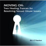 Moving on: Two Healing Trances for Resolving Sexual Abuse Is..., 9780982357354  