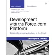 Development with the Force. Com Platform : Building Business..., 9780321767356