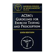 Acsm's Guidelines for Exercise Testing and Prescription,9780781727358