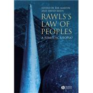 Rawls's Law of Peoples: A Realistic Utopia?,9781405157360