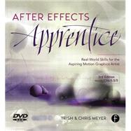 After Effects Apprentice: Real World Skills for the Aspiring Motion Graphics Artist,9780240817361