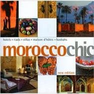 Morocco Chic: Hotels - Riads - Villas - Maison D'hotesd - Ka..., 9789814217361  