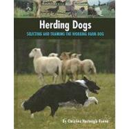 Herding Dogs : Selecting and Training the Working Farm Dog, 9781593787370  