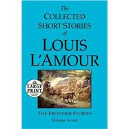 The Collected Short Stories of Louis L'Amour: Volume 7,9780739377376