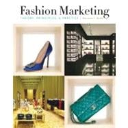Fashion Marketing : Theory, Principles and Practice,9781563677380