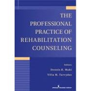 The Professional Practice of Rehabilitation Counseling,9780826107381