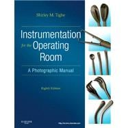 Instrumentation for the Operating Room : A Photographic Manual,9780323077392