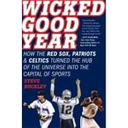 Wicked Good Year : How the Red Sox, Patriots, and Celtics Tu..., 9780061787393  