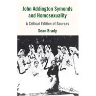 John Addington Symonds (1840-1893) and Homosexuality : A Cri..., 9780230517394  