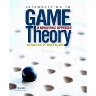 Introduction to Game Theory : A Behavioral Approach,9780199837397