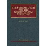 Young's the Supreme Court and the Constitutional Structure,9781599417400