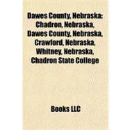 Dawes County, Nebrask : Chadron, Nebraska, Dawes County, Nebraska, Crawford, Nebraska, Whitney, Nebraska, Chadron State College