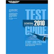 General Test Guide 2010 : The Fast-Track to Study for and Pa..., 9781560277415  