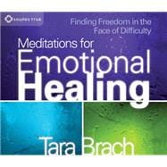 Meditations for Emotional Healing: Finding Freedom in the Face of Difficulty,9781591797418