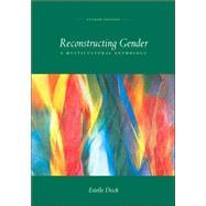 Reconstructing Gender : A Multicultural Anthology