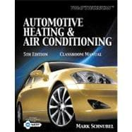 Today's Technician : Automotive Heating and Air Conditioning Classroom Manual,9781133017431