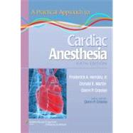 A Practical Approach to Cardiac Anesthesia,9781451137446