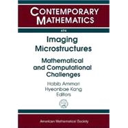 Imaging Microstructures : Mathematical and Computational Cha..., 9780821847459  