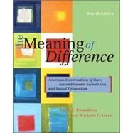 Meaning of Difference : American Constructions of Race, Sex and Gender, Social Class, Sexual Orientation, and Disability,9780072997460