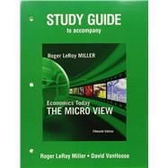 Study Guide Micro Economics Today: The Micro View Plus Myeconlab 1-Semester Student Access Kit, 15/E