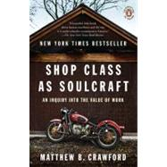Shop Class as Soulcraft : An Inquiry into the Value of Work, 9780143117469  