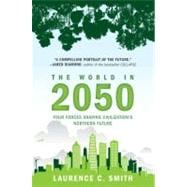The World in 2050: Four Forces Shaping Civilization's Northe..., 9780452297470
