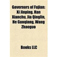 Governors of Fujian : Xi Jinping, Han Xianchu, Jia Qinglin, He Guoqiang, Wang Zhaoguo
