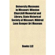 University Museums in Missouri : Winston Churchill Memorial and Library, State Historical Society of Missouri, Mildred Lane Kemper Art Museum