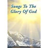Songs to the Glory of God, 9781453587485  