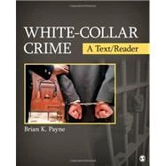 White-Collar Crime : A Text/Reader, 9781412987493