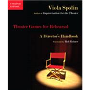 Theater Games for Rehearsal : A Director's Handbook, Updated Edition,9780810127494