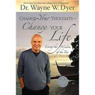 Change Your Thoughts - Change Your Life : Living the Wisdom of the Tao,9781401917500