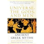 The Universe, the Gods, and Men: Ancient Greek Myths Told by Jean-Pierre Vernant,9780060957506