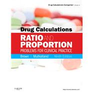 Drug Calculations: Ratio and Proportion Problems for Clinical Practice,9780323077507